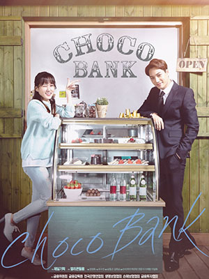 Ngân Hàng Choco Choco Bank.Diễn Viên: Exo Kai,Park Eun Bin,Yeon Joon Suk,Lee Il Hwa