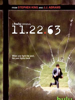 Quay Trở Về Quá Khứ Phần 1 11.22.63 Season 1.Diễn Viên: James Franco,Sarah Gadon,Cherry Jones