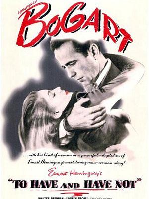 Có Và Không To Have And Have Not.Diễn Viên: Humphrey Bogart,Lauren Bacall,Walter Brennan
