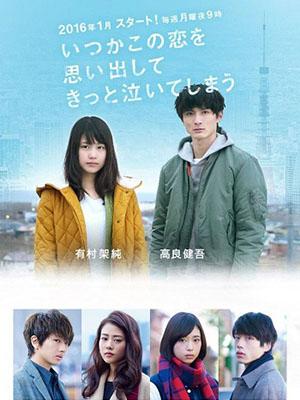 Ký Ức Khó Quên Tokyo Love Story.Diễn Viên: Kora Kengo,Arimura Kasumi,Takahata Mitsuki,Nishijima Takahiro