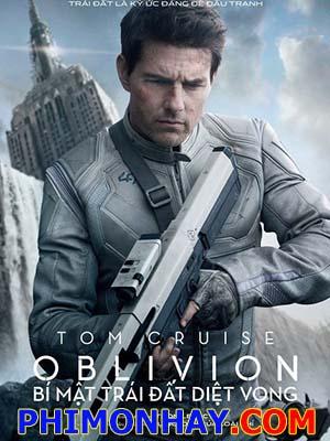 Bí Mật Trái Đất Diệt Vong Oblivion.Diễn Viên: Tom Cruise,Olga Kurylenko,Andrea Riseborough,Morgan Freeman,Melissa Leo,Zoë Bell,Nikolaj