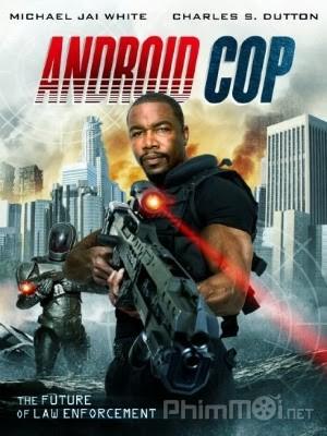 Cảnh Sát Người Máy - Android Cop