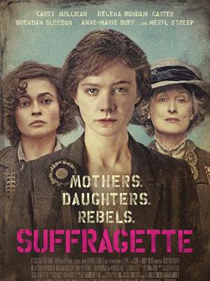 Quyền Bầu Cử Suffragette.Diễn Viên: Carey Mulligan,Anne,Marie Duff,Helena Bonham Carter