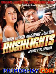 Kẻ Chạy Trốn Rushlights.Diễn Viên: Beau Bridges,Aidan Quinn,Josh Henderson