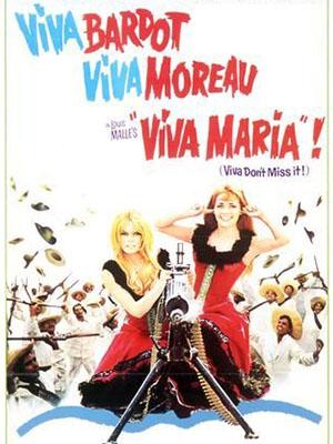Maria Muôn Năm Viva Maria!.Diễn Viên: Brigitte Bardot,Jeanne Moreau,Paulette Dubost