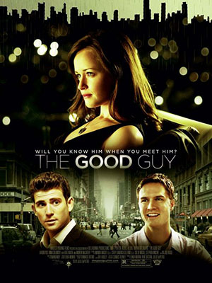 Những Người Tốt The Good Guy.Diễn Viên: Alexis Bledel,Scott Porter,Bryan Greenberg