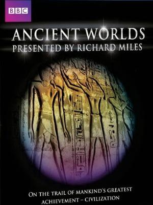 Thế Giới Cổ Đại Ancient Worlds.Diễn Viên: Richard Miles,Simon Russell Beale,Julie Berry