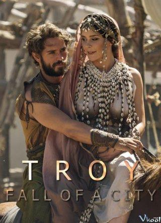 Thành Phố Thất Thủ Troy: Fall Of A City Season 1.Diễn Viên: Đỗ Thuần,Hà Thạnh Minh,Viên San San