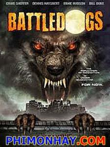Đại Chiến Người Sói Battledogs.Diễn Viên: Dennis Haysbert,Ernie Hudson,Kate Vernon