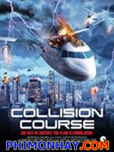Chim Sắt Gặp Nạn Collision Course.Diễn Viên: David Chokachi,Tia Carrere,Meghan Mcleod