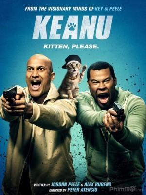 Kế Hoạch Liều Lĩnh Cat Boy: Keanu.Diễn Viên: Jordan Peele,Keegan,Michael Key,Tiffany Haddish,Method Man