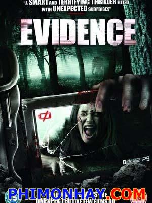 Bằng Chứng Tội Ác Evidence.Diễn Viên: Radha Mitchell,Stephen Moyer,Torrey Devitto