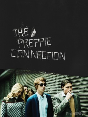 Mạng Lưới Ngầm The Preppie Connection.Diễn Viên: Lucy Fry,Thomas Mann,Sam Page,Logan Huffman,Bill Sage