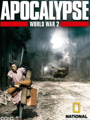 Đệ Nhị Thế Chiến - Apocalypse: The Second World War Việt Sub (2009)