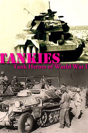 Trung Đoàn Xe Tăng Hoàng Gia Tankies Tank Heroes Of World War Ii.Diễn Viên: Mark Urban,Laurence Dobiesz,Giles Maythan