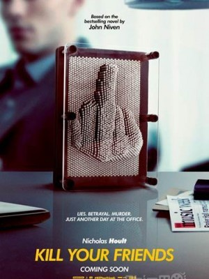 Kẻ Phản Bội Kill Your Friends.Diễn Viên: Nicholas Hoult,Craig Roberts,Ed Skrein,James Corden