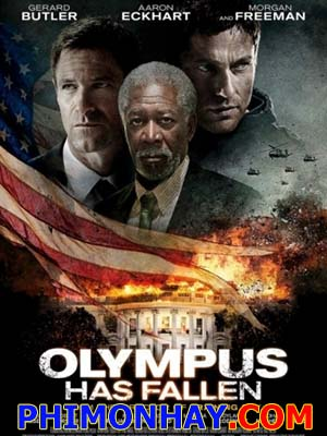 Nhà Trắng Thất Thủ Olympus Has Fallen.Diễn Viên: Gerard Butler,Morgan Freeman,Aaron Eckhart