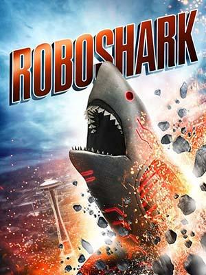 Đại Chiến Cá Máy Roboshark.Diễn Viên: Alexis Peterman,Matt Rippy,Nigel Barber