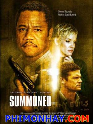 Triệu Tập Summoned.Diễn Viên: Cuba Gooding Jr,Ashley Scott,Bailey Chase