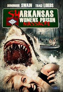 Cá Mập Trỗi Dậy - Sharkansas Womens Prison Massacre Thuyết Minh (2015)