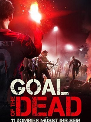 Mục Tiêu Của Người Chết Goal Of The Dead.Diễn Viên: Xavier Laurent,Sebastien Vandenberghe,Jean,François Cayrey