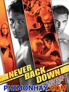 Không Chùn Bước 1 Never Back Down.Diễn Viên: Sean Faris,Amber Heard,Cam Gigandet,Evan Peters,Leslie Hope,Djimon Hounsou,Wyatt Smith,Affion