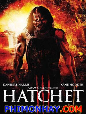 Lưỡi Rìu 3 Hatchet 3.Diễn Viên: Danielle Harris,Kane Hodder,Zach Galligan