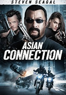 Cuộc Chiến Băng Đảng The Asian Connection.Diễn Viên: Steven Seagal,Michael Jai White,Ron Smoorenburg,Pim Bubear
