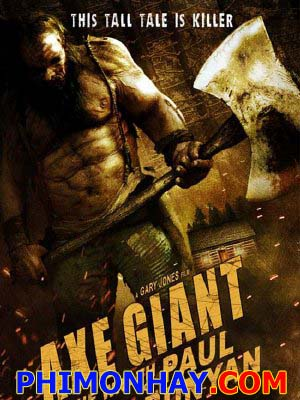 Gã Khổng Lồ Hung Tợn Axe Giant: The Wrath Of Paul Bunyan.Diễn Viên: Joe Estevez,Dan Haggerty,Thomas Downey