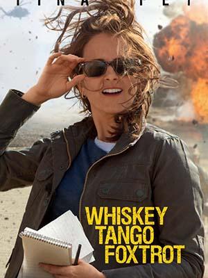 Nhà Báo Chiến Sự Whiskey Tango Foxtrot.Diễn Viên: Tina Fey,Margot Robbie,Martin Freeman