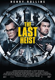 Phi Vụ Cuối Cùng The Last Heist.Diễn Viên: Henry Rollins,Torrance Coombs,Victoria Pratt,Mykel Shannon Jenkins