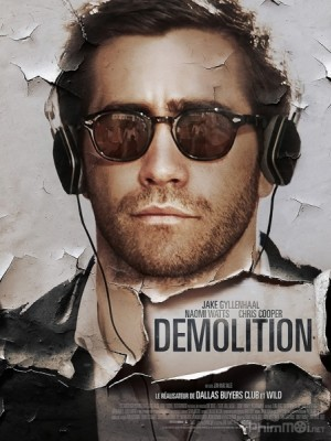 Kẻ Hủy Hoại Demolition.Diễn Viên: Cj Wilson,Judah Lewis,Chris Cooper,Naomi Watts,Jake Gyllenhaal