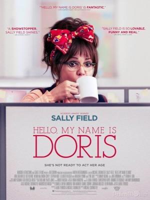 Xin Chào, Tên Tôi Là Doris Hello, My Name Is Doris.Diễn Viên: Sally Field,Edmund Lupinski,Stephen Root,Wendi Mclendon,Covey