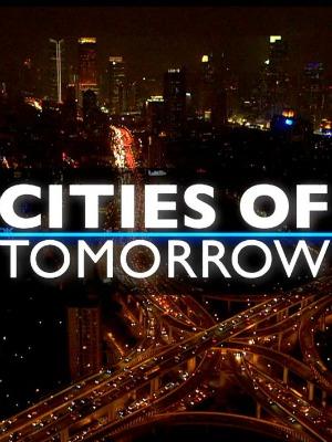 Các Thành Phố Của Tương Lai - Cities Of Tomorrow