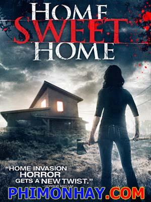 Sát Nhân Trong Nhà Home Sweet Home.Diễn Viên: Marty Adams,Shaun Benson,Meghan Heffern