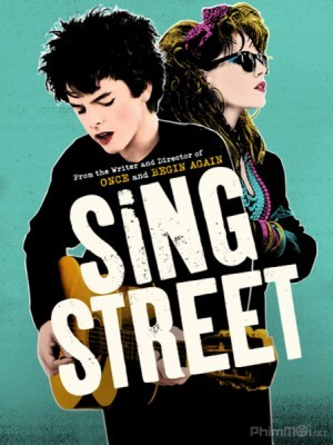 Ban Nhạc Đường Phố Sing Street.Diễn Viên: Aidan Gillen,Maria Doyle Kennedy,Jack Reynor,Lucy Boynton