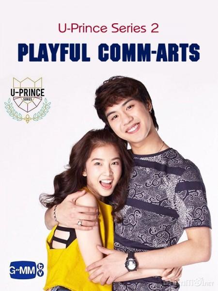 Chàng Hoàng Tử Trong Mơ Phần 2 U Prince Series 2: Playful Comm-Arts.Diễn Viên: Fon Sananthachat Thanapatpisal,Nawat Phumphothingam
