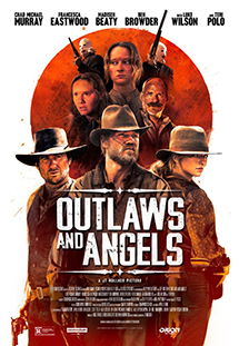 Kẻ Cướp Và Thiên Thần Outlaws And Angels.Diễn Viên: Chad Michael Murray,Francesca Eastwood,Teri Polo