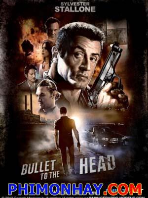 Viên Đạn Vào Đầu Bullet To The Head.Diễn Viên: Sylvester Stallone,Sung Kang,Jason Momoa