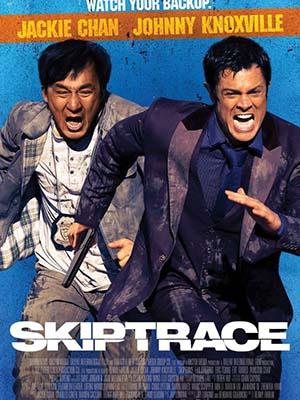 Tẩu Thoát Ngoạn Mục Skiptrace.Diễn Viên: Jackie Chan,Johnny Knoxville,Bingbing Fan