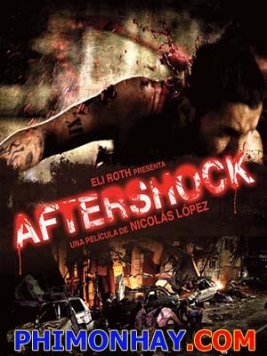 Sau Cơn Địa Chấn Dư Chấn: Aftershock.Diễn Viên: Nicolás Martínez,Eli Roth,Ariel Levy