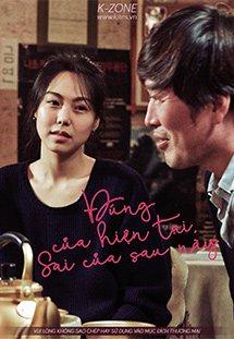 Đúng Của Hiện Tại, Sai Của Sau Này Right Now, Wrong Then.Diễn Viên: Jeong Jae Yeong,Kim Min Hee,Yoon Yeo,Jeong,Gi Ju Bong