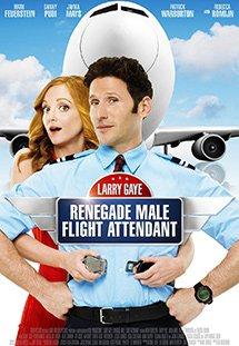 Chàng Tiếp Viên Gà Mờ Larry Gaye: Renegade Male Flight Attendant.Diễn Viên: Mark Feuerstein,Jessica Lowndes,Stanley Tucci