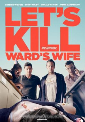 Phi Tang Vợ Ward Lets Kill Wards Wife.Diễn Viên: Amy Acker,Ava Carpinello,James Carpinello