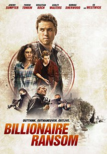 Trận Chiến Sinh Tử Take Down: Billionaire Ransom.Diễn Viên: Jeremy Sumpter,Phoebe Tonkin,Ed Westwick,Dominic Sherwood