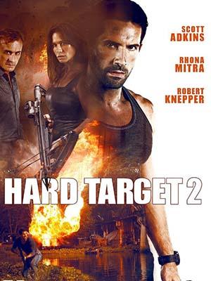 Mục Tiêu Khó Diệt 2 Hard Target 2.Diễn Viên: Scott Adkins,Robert Knepper,Rhona Mitra