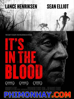 Khu Đầm Máu Its In The Blood.Diễn Viên: Lance Henriksen,Sean Elliot,Rose Sirna