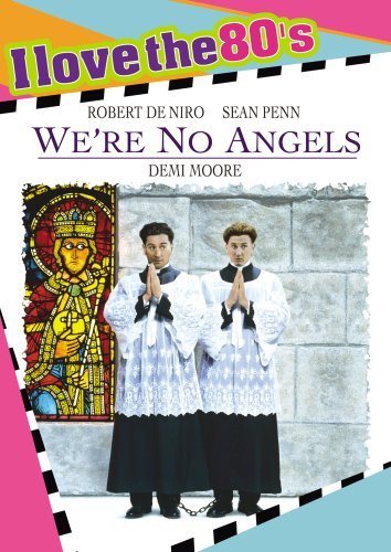 Phút Hướng Thiện Were No Angels.Diễn Viên: Robert De Niro,Sean Penn,Demi Moore