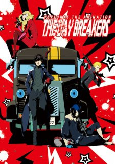Persona 5 The Animation The Day Breakers.Diễn Viên: Sarah Hyland,Troy Baker,Nolan North,Tara Strong