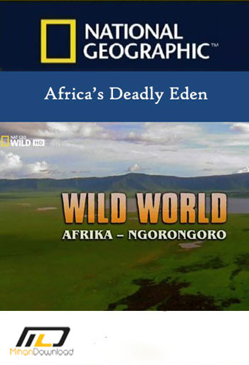 Wild World Afrika: Ngorongoro Africas Deadly Eden.Diễn Viên: Morgan Freeman,Matt Damon,Tony Kgoroge